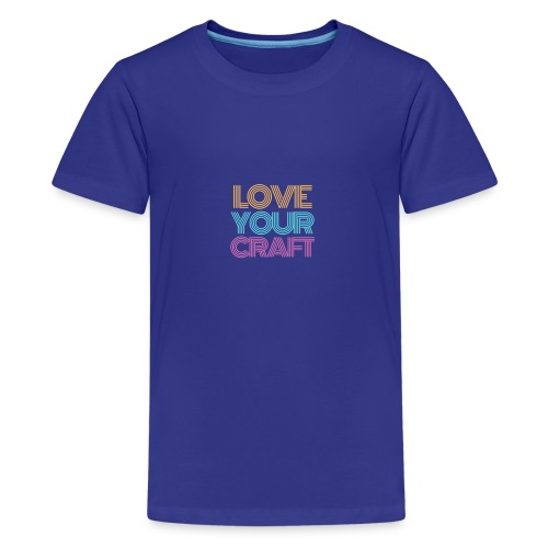 Love your craft - Maglietta Premium per ragazzi