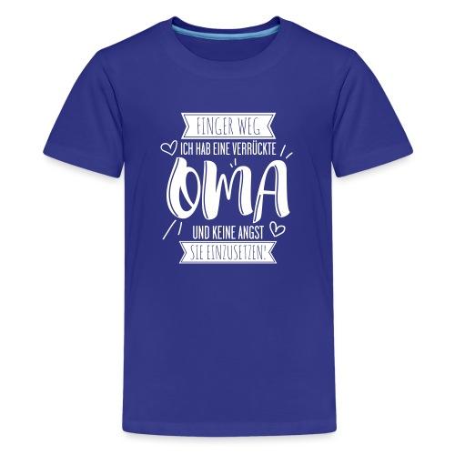 OMA - FINGER WEG! Ich habe eine verrückte OMA - Teenager Premium T-Shirt