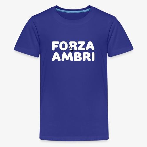 ForzaAmbri - Teenager Premium T-Shirt