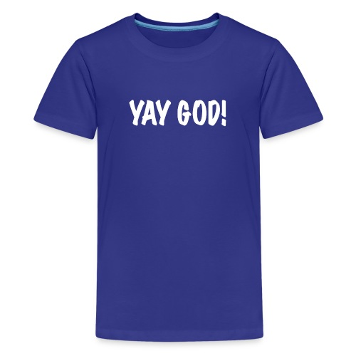 Yay God - T-shirt Premium Ado