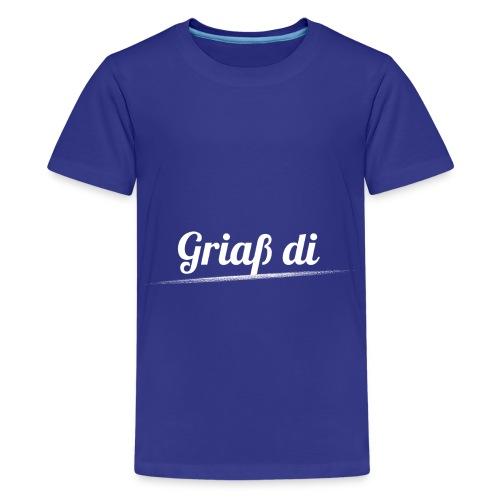 Griaß di - Grüße Dich Bayrisch Dialekt - Teenager Premium T-Shirt
