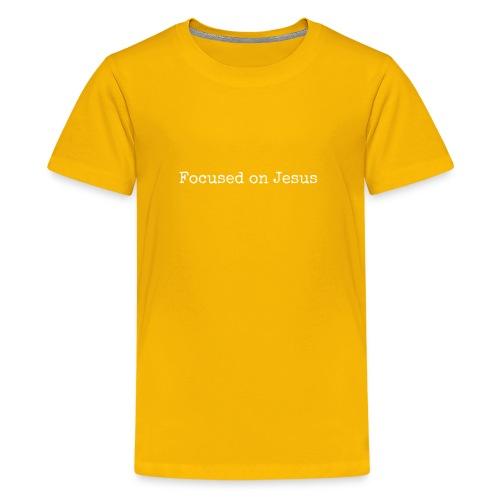 Focus on Jeusus - Teenager Premium T-Shirt