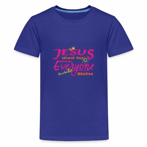 Jesus died for Everyone rosa - Teenager Premium T-Shirt