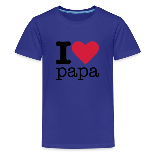 I Love Papa - Teenager Premium T-shirt