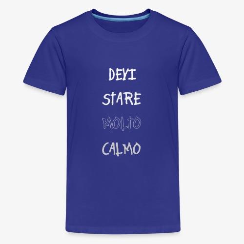 Devi stare molto calmo - Maglietta Premium per ragazzi