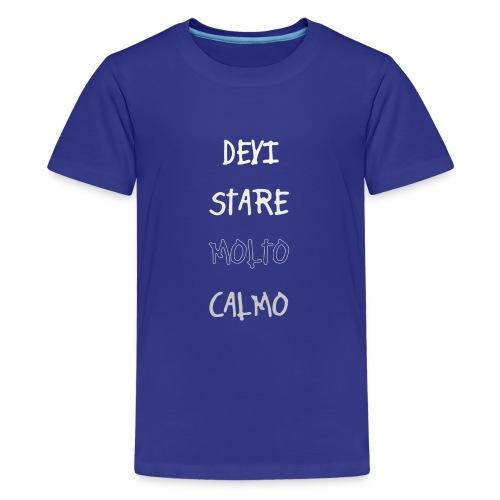 Devi stare molto calmo - Teenage Premium T-Shirt