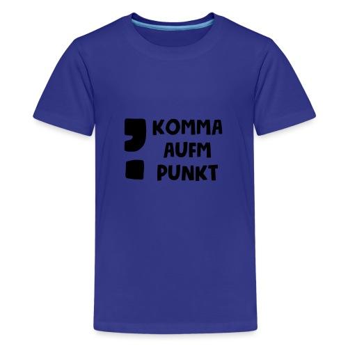 Komma aufm Punkt Spruch - Teenager Premium T-Shirt