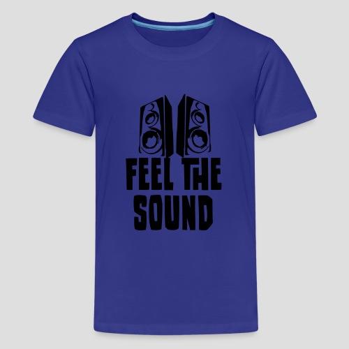 feel the sound - Teenager Premium T-Shirt