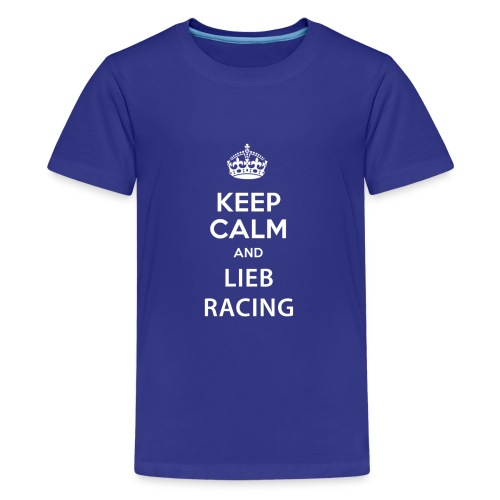 Keep Calm and Lieb Racing - T-shirt Premium Ado