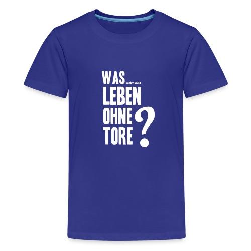 Ohne Tore - Teenager Premium T-Shirt