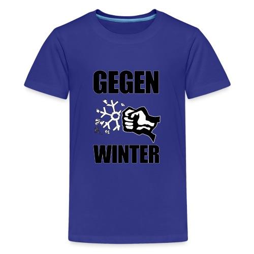 Gegen Winter - Teenager Premium T-Shirt