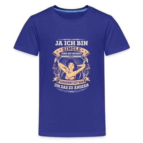 Ich bin Single - Teenager Premium T-Shirt