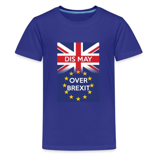 Dis may over Brexit - Teenage Premium T-Shirt