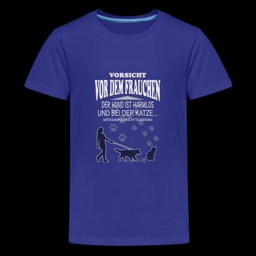 Vorsicht vor dem FRAUCHEN - Teenager Premium T-Shirt