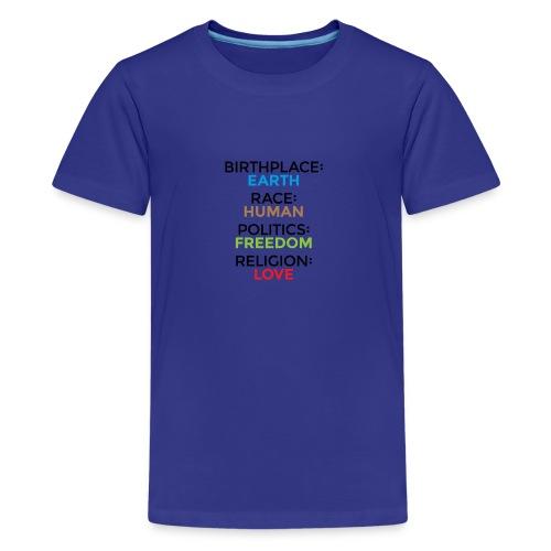 Birthplace Earth race human politics freedom - Teenage Premium T-Shirt