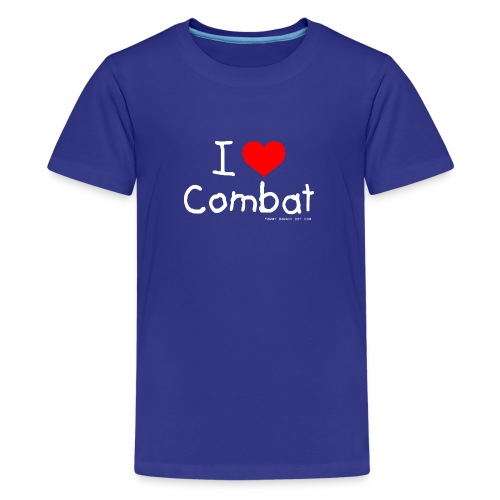 I Love Combat - White Font - Teenage Premium T-Shirt