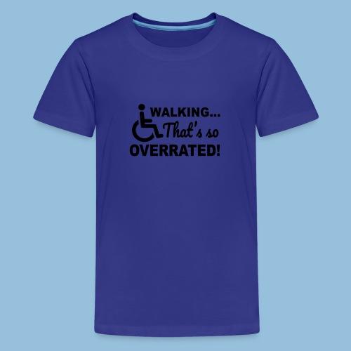 Walkingoverrated1 - Teenager Premium T-shirt