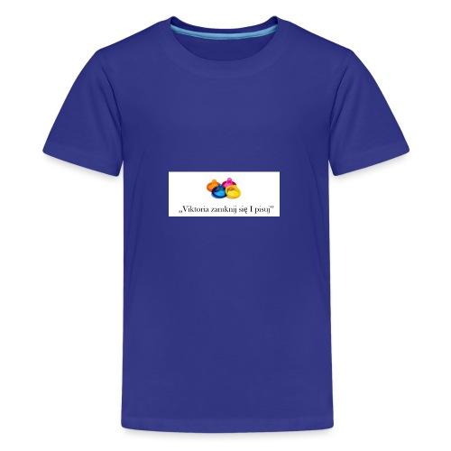 Viktoria zamknij sie i pisuj LIMITED EDITION!!! - Teenage Premium T-Shirt