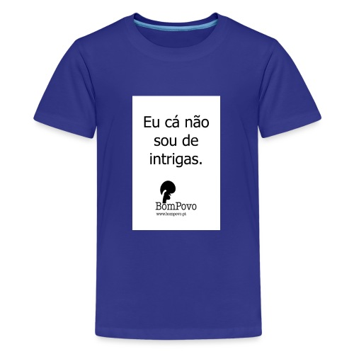 eucanaosoudeintrigas - Teenage Premium T-Shirt