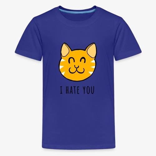 I HATE YOU - Camiseta premium adolescente