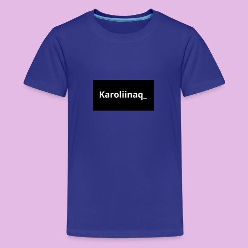 Karoliinaq_ - Teinien premium t-paita