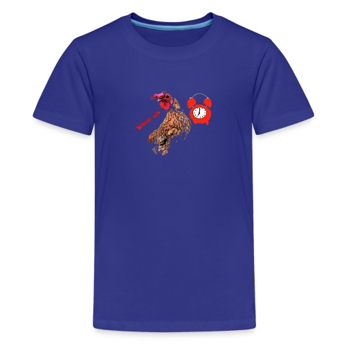 Wake up, the cock crows - Teenage Premium T-Shirt