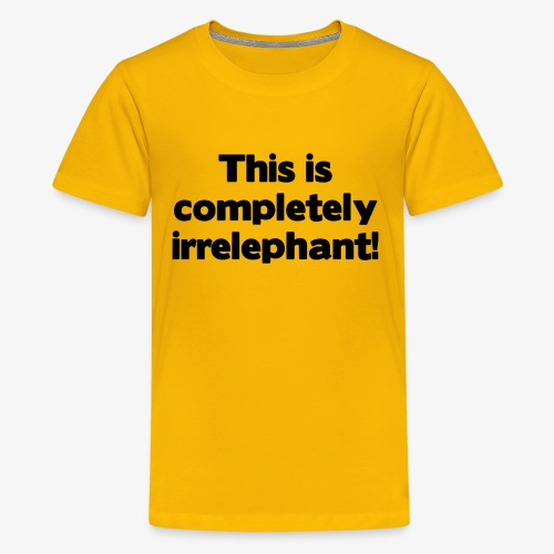 Irrelephant - Teenager Premium T-Shirt