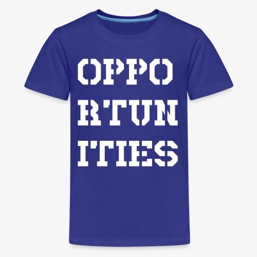 Opportunities - Gelegenheiten - weiß - Teenager Premium T-Shirt