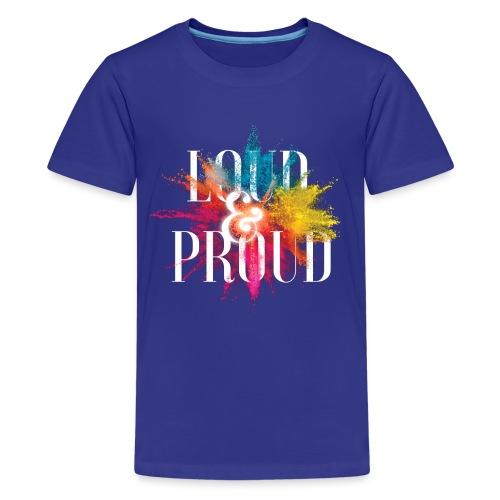 loudandproud - Teenager Premium T-Shirt