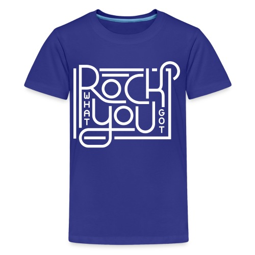 Rock what you got - Teenager Premium T-shirt