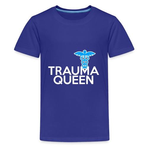 Trauma Queen - Teenager Premium T-Shirt