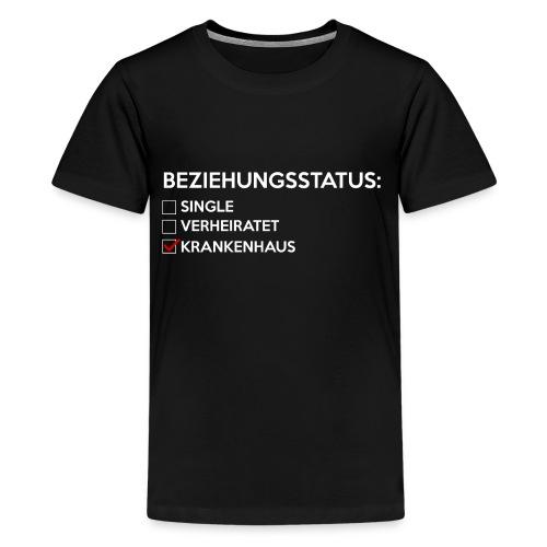Beziehungsstatus - Krankenhaus - Teenager Premium T-Shirt
