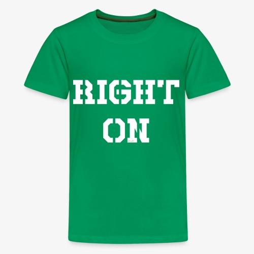 Right On - white - Teenager Premium T-Shirt