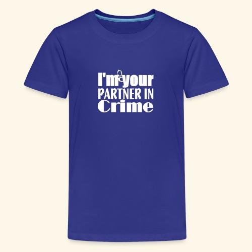 Partner In Crime - Teenage Premium T-Shirt