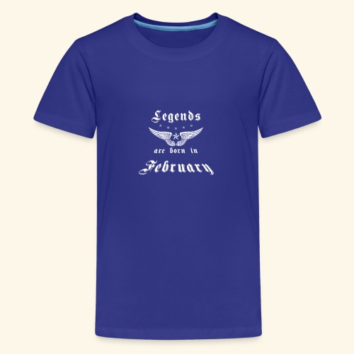 Legends are born in February - Teenager Premium T-Shirt