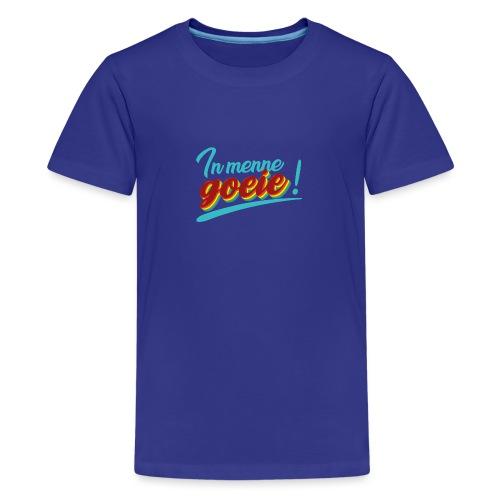 In menne goeie - Teenager Premium T-shirt