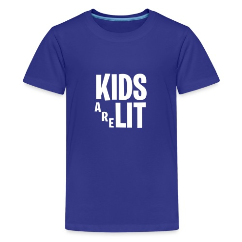 Kids Are Lit - Teenager Premium T-shirt