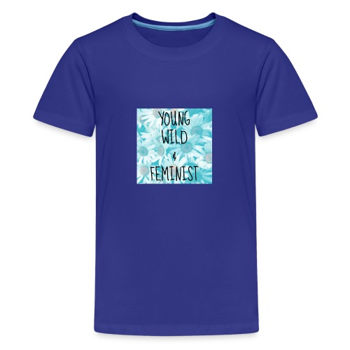 young, wild and feminist - Premium-T-shirt tonåring