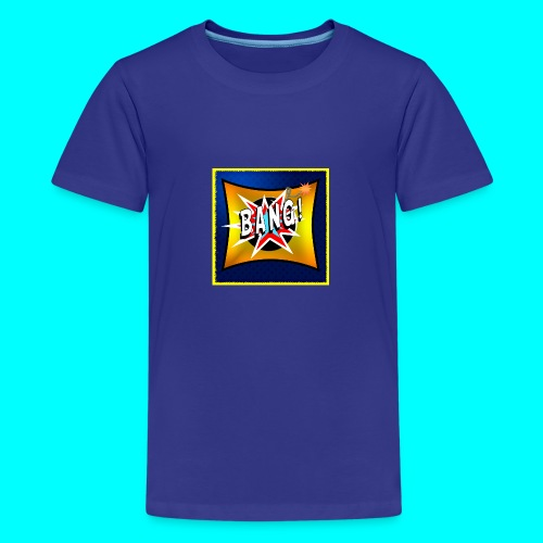 BANG! - Teenage Premium T-Shirt