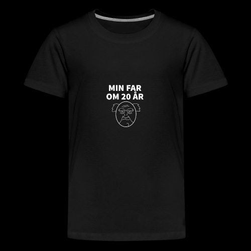 Min Far Om 20 År (Moto) - Teenager premium T-shirt