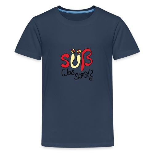 Suess was sonst - Teenager Premium T-Shirt