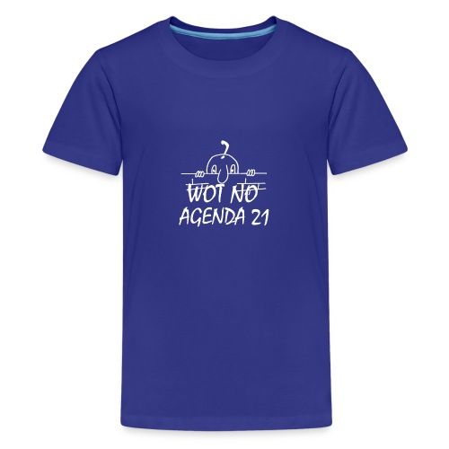 WOT NO AGENDA 21 - Teenage Premium T-Shirt