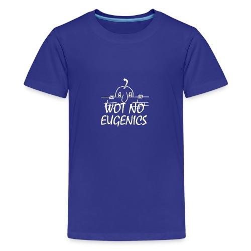 WOT NO EUGENICS - Teenage Premium T-Shirt