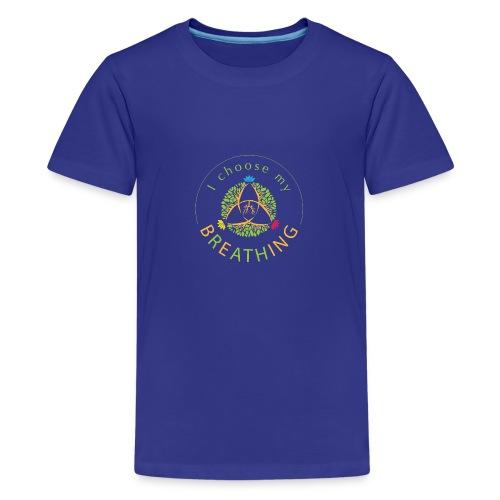 i choose my breathing V1 - T-shirt Premium Ado