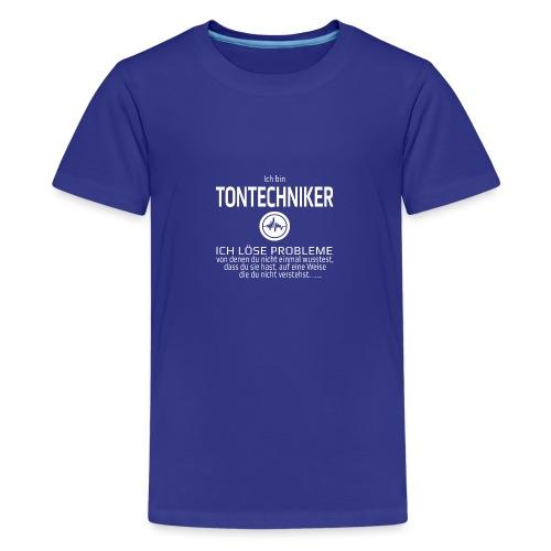 Ich bin Tontechniker - Teenager Premium T-Shirt