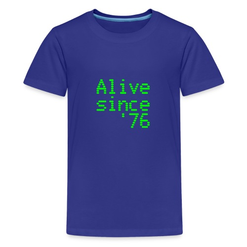 Alive since '76. 40th birthday shirt - Teenage Premium T-Shirt