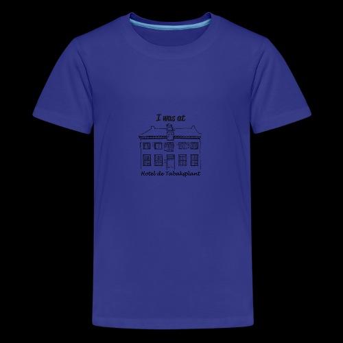 I was at Hotel de Tabaksplant ZWART - Teenager Premium T-shirt