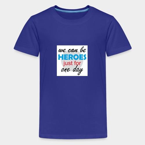 GHB Jeder kann für 1 Tag ein Held sein 190320181W - Teenager Premium T-Shirt
