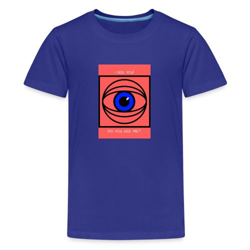 I SEE YOU! DO YOU SEE ME? - Premium-T-shirt tonåring