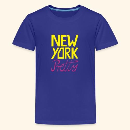 NEW YORK Pretty - Teenager Premium T-Shirt